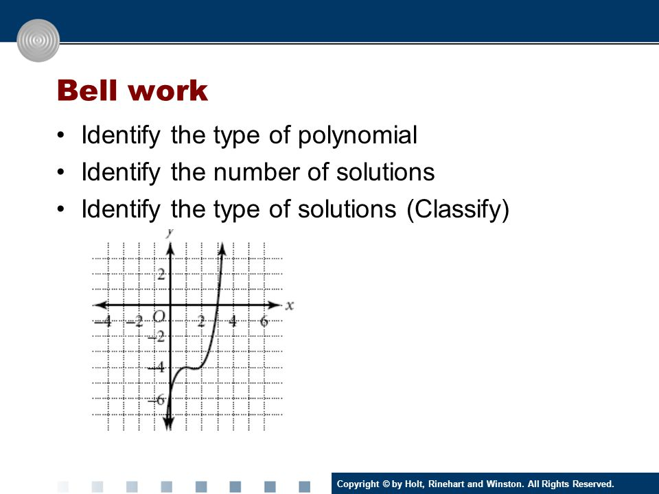 Bell work Identify the type of polynomial