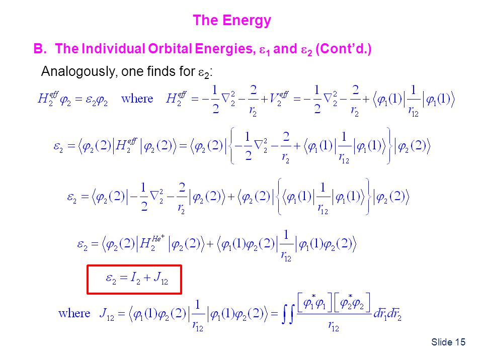 The Energy B. The Individual Orbital Energies, 1 and 2 (Cont'd.)