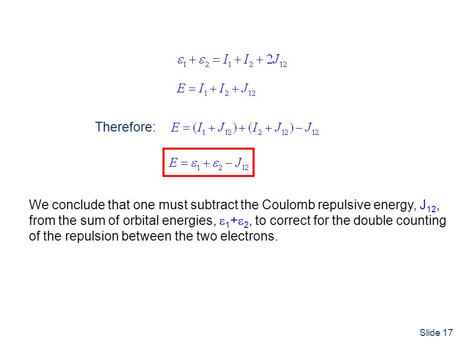 Therefore: We conclude that one must subtract the Coulomb repulsive energy, J12,