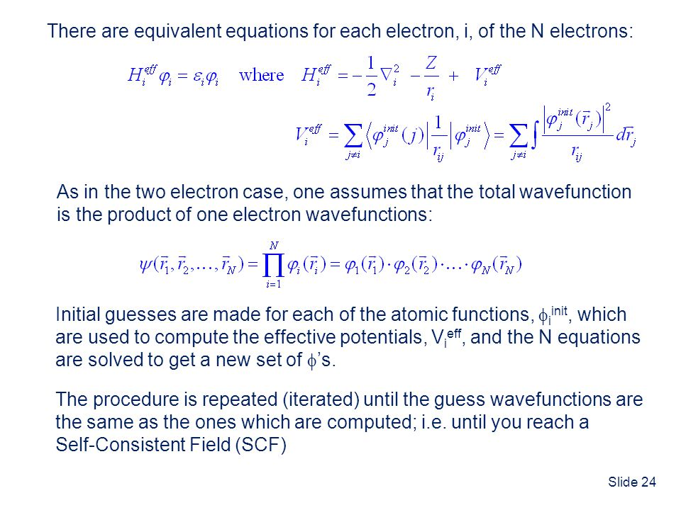 There are equivalent equations for each electron, i, of the N electrons: