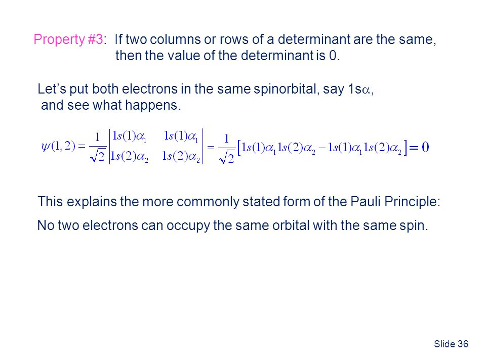 Property #3: If two columns or rows of a determinant are the same,