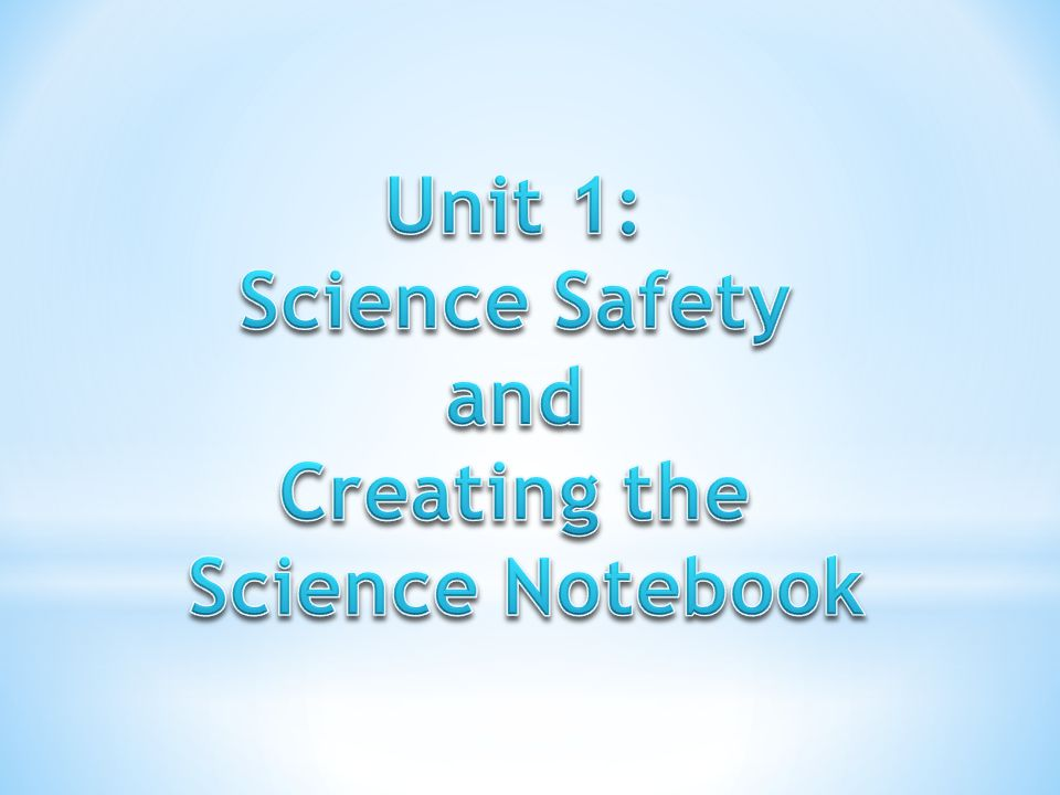 Unit 1: Science Safety and Creating the Science Notebook