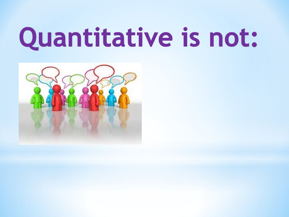 Quantitative is not: