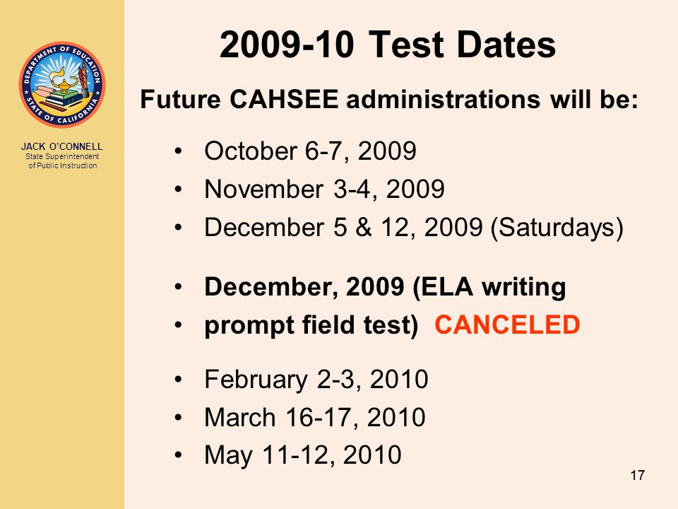 2009-10 Test Dates Future CAHSEE administrations will be: