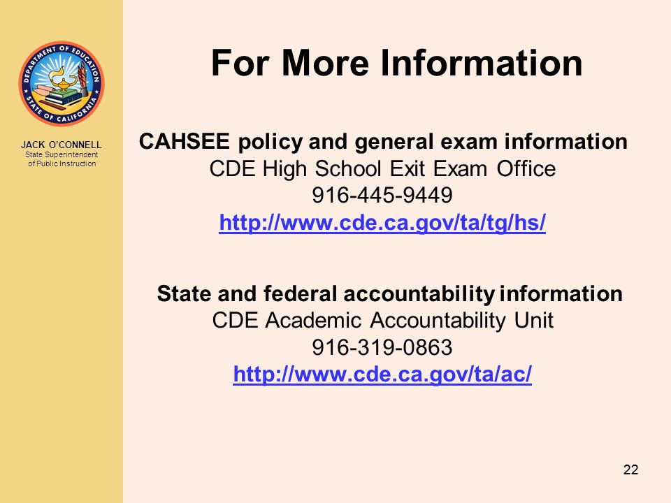 For More Information CDE High School Exit Exam Office 916-445-9449