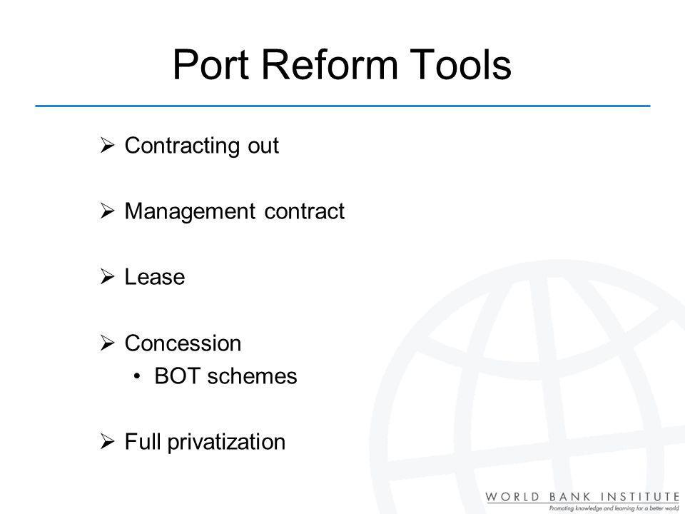 Port Reform Tools Contracting out Management contract Lease Concession