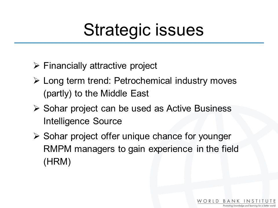 Strategic issues Financially attractive project