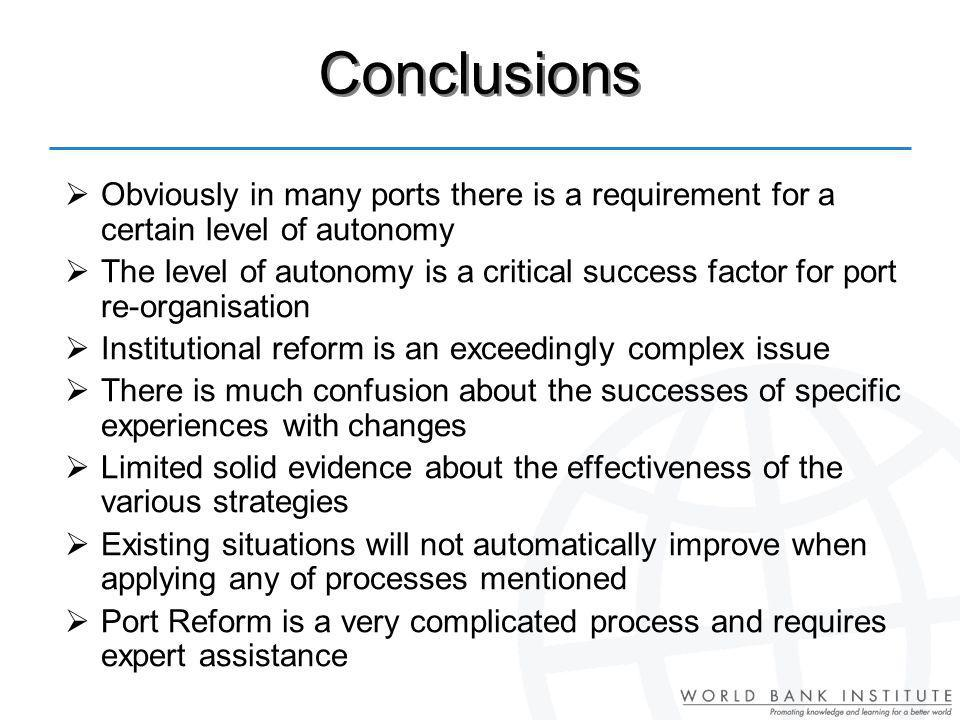 Conclusions Obviously in many ports there is a requirement for a certain level of autonomy.
