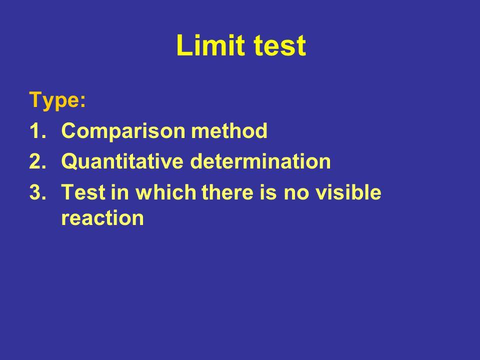 Limit test Type: Comparison method Quantitative determination