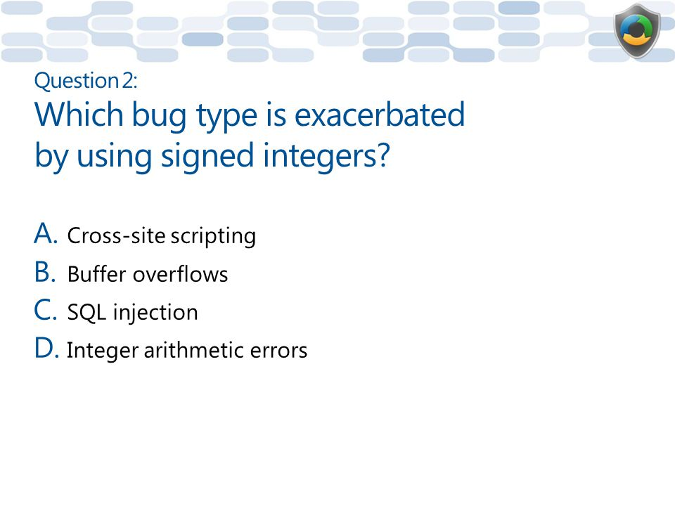 Question 2: Which bug type is exacerbated by using signed integers