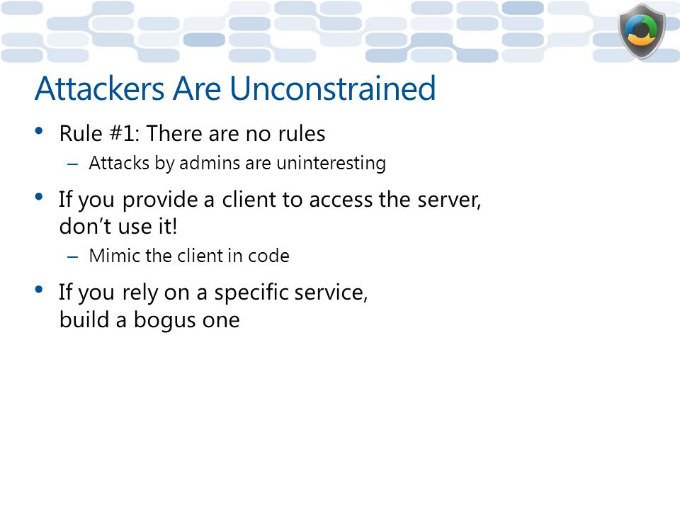 Attackers Are Unconstrained