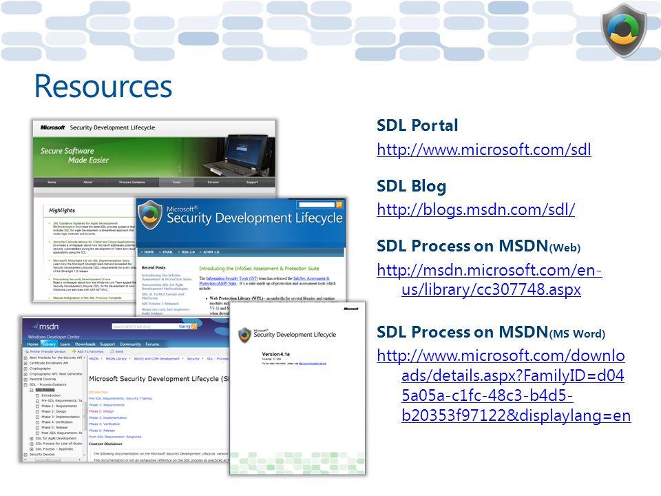 Resources SDL Portal http://www.microsoft.com/sdl SDL Blog