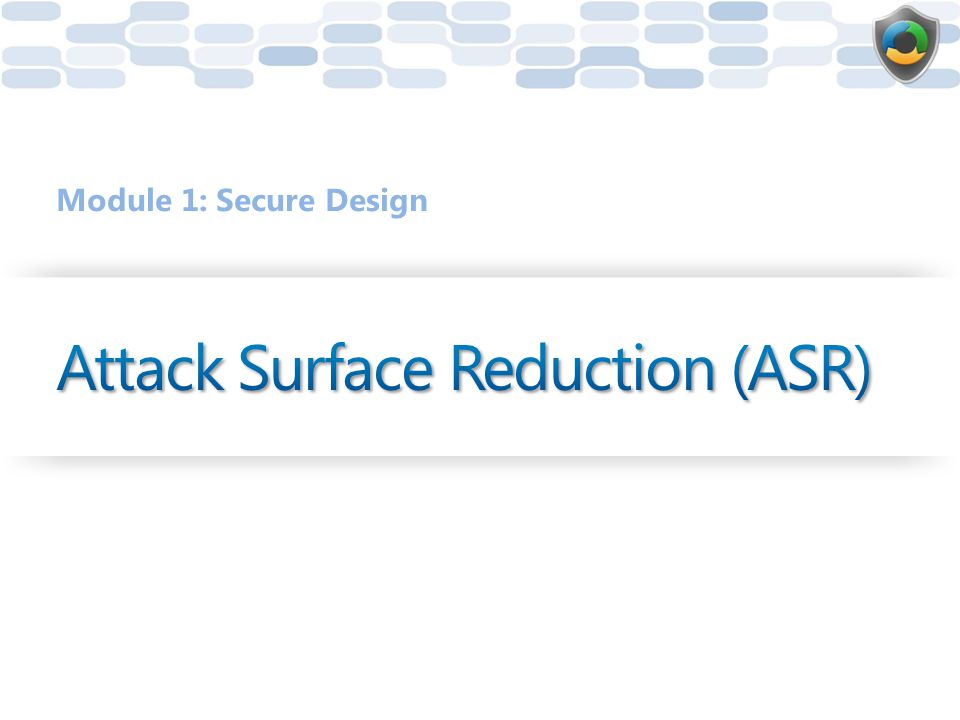 Attack Surface Reduction (ASR)