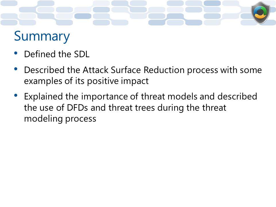 Summary Defined the SDL
