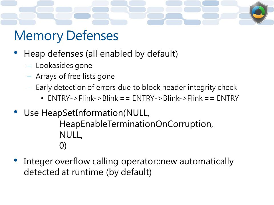 Memory Defenses Heap defenses (all enabled by default)