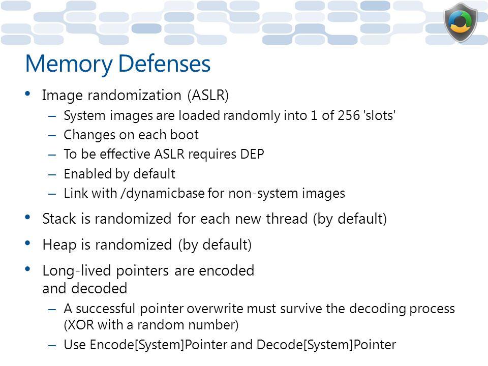 Memory Defenses Image randomization (ASLR)