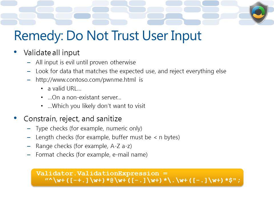 Remedy: Do Not Trust User Input