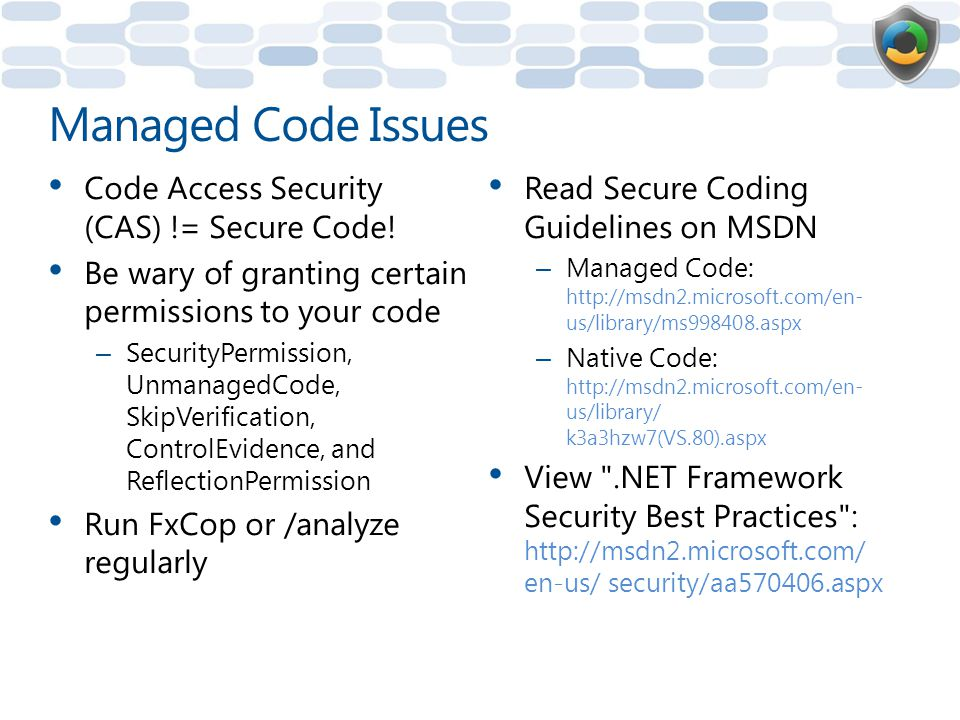 Managed Code Issues Code Access Security (CAS) != Secure Code!