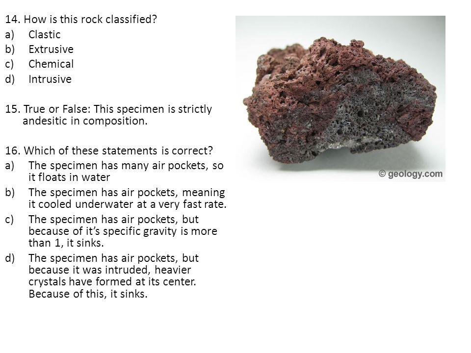14. How is this rock classified