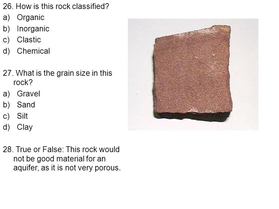 26. How is this rock classified