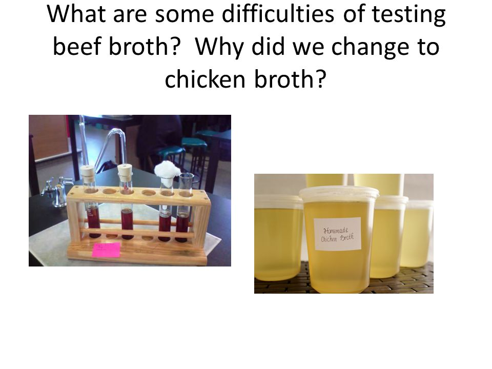 What are some difficulties of testing beef broth