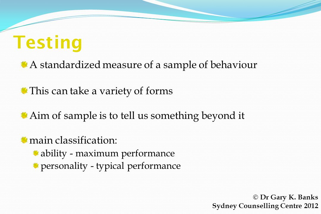 Testing A standardized measure of a sample of behaviour