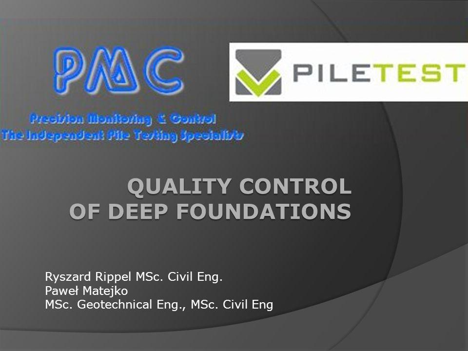 QUALITY CONTROL OF DEEP FOUNDATIONS