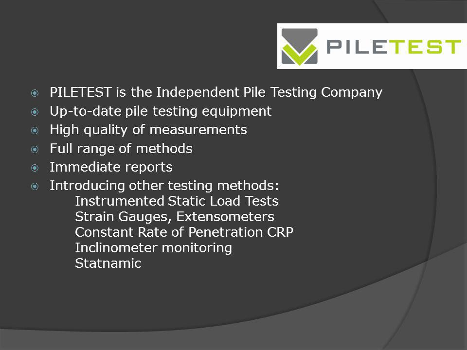 PILETEST is the Independent Pile Testing Company