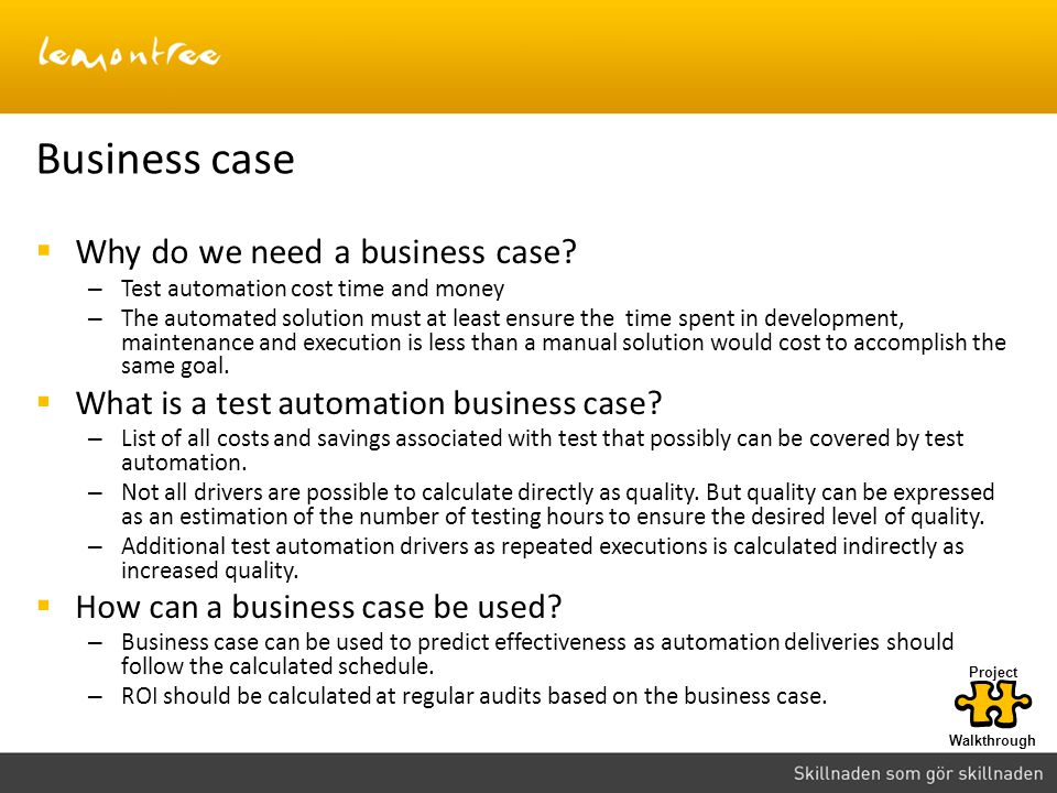 Business case Why do we need a business case