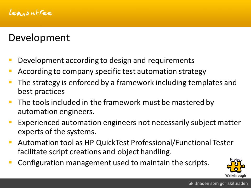 Development Development according to design and requirements