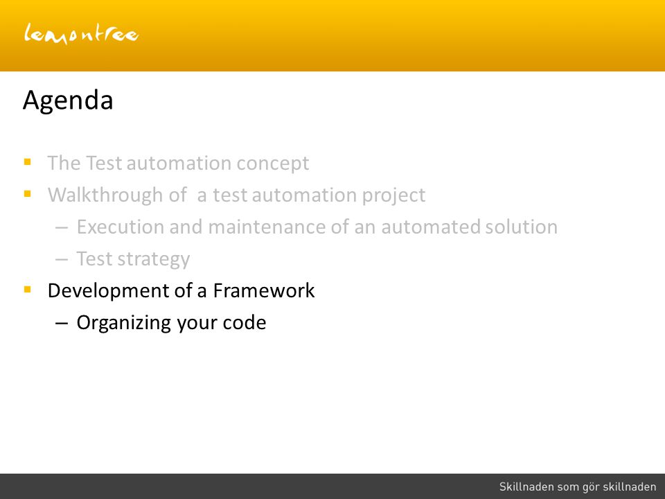 Agenda The Test automation concept