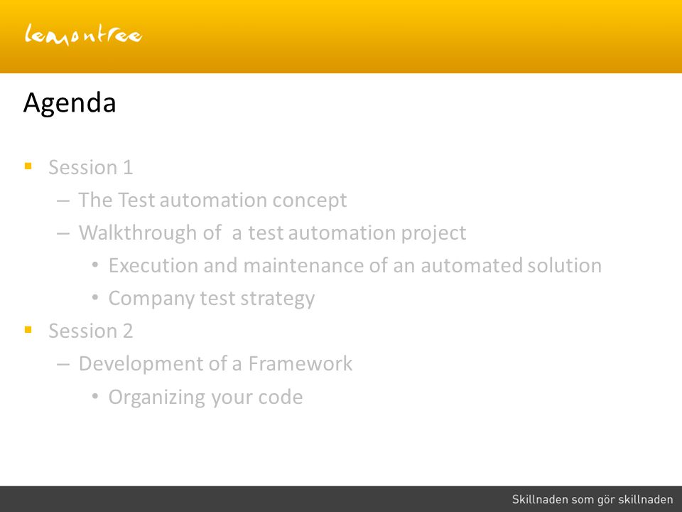 Agenda Session 1 The Test automation concept