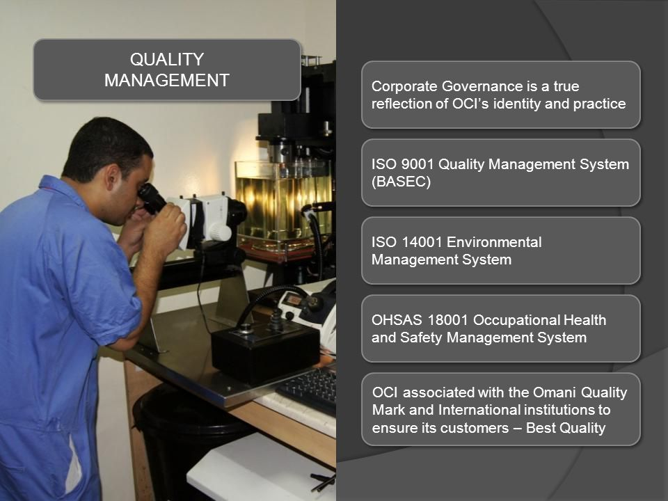 QUALITY MANAGEMENT. Corporate Governance is a true reflection of OCI's identity and practice. ISO 9001 Quality Management System (BASEC)