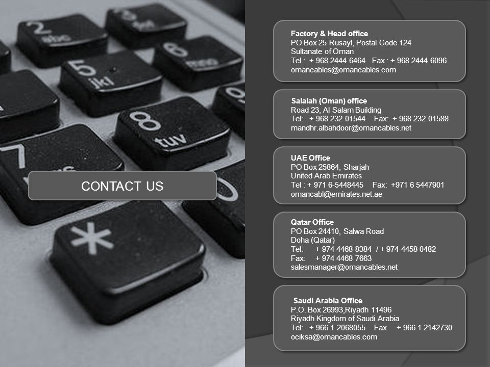 CONTACT US Factory & Head office PO Box 25 Rusayl, Postal Code 124