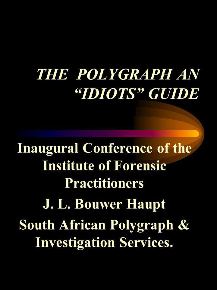 THE POLYGRAPH AN IDIOTS GUIDE