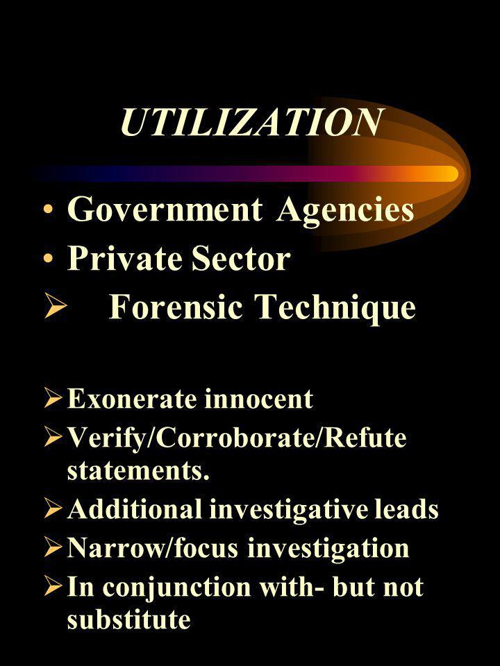 UTILIZATION Government Agencies Private Sector Forensic Technique