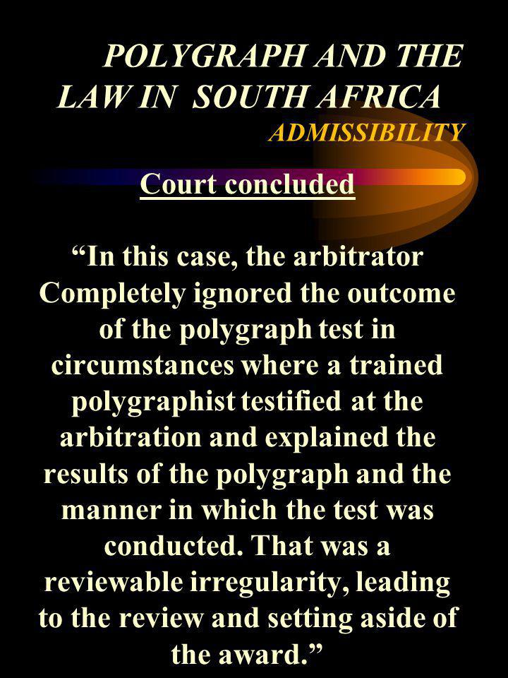 POLYGRAPH AND THE LAW IN SOUTH AFRICA ADMISSIBILITY