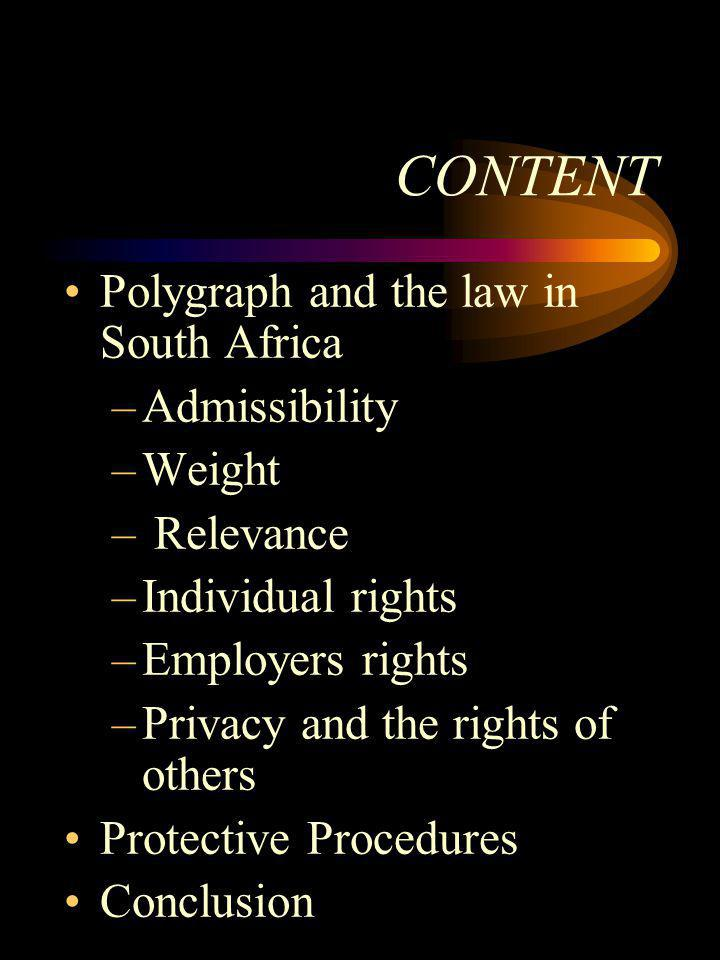 CONTENT Polygraph and the law in South Africa Admissibility Weight