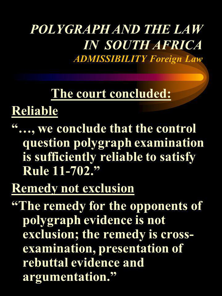 POLYGRAPH AND THE LAW IN SOUTH AFRICA ADMISSIBILITY Foreign Law