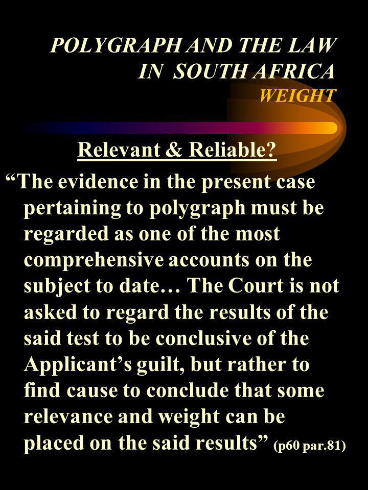 POLYGRAPH AND THE LAW IN SOUTH AFRICA WEIGHT