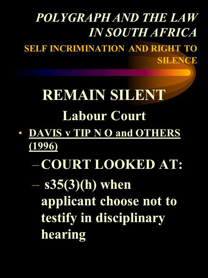 REMAIN SILENT Labour Court COURT LOOKED AT: