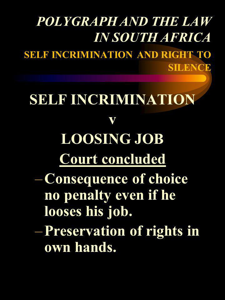 SELF INCRIMINATION v LOOSING JOB Court concluded