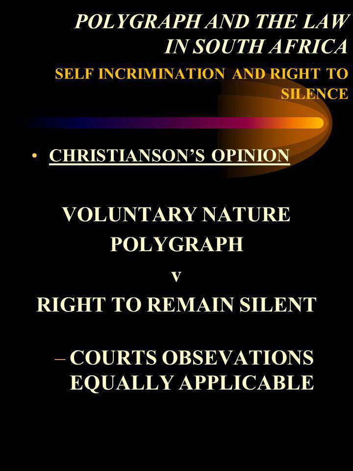 VOLUNTARY NATURE POLYGRAPH v RIGHT TO REMAIN SILENT