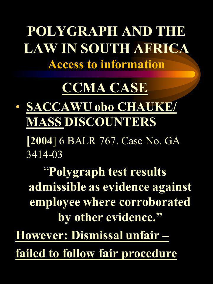 POLYGRAPH AND THE LAW IN SOUTH AFRICA Access to information