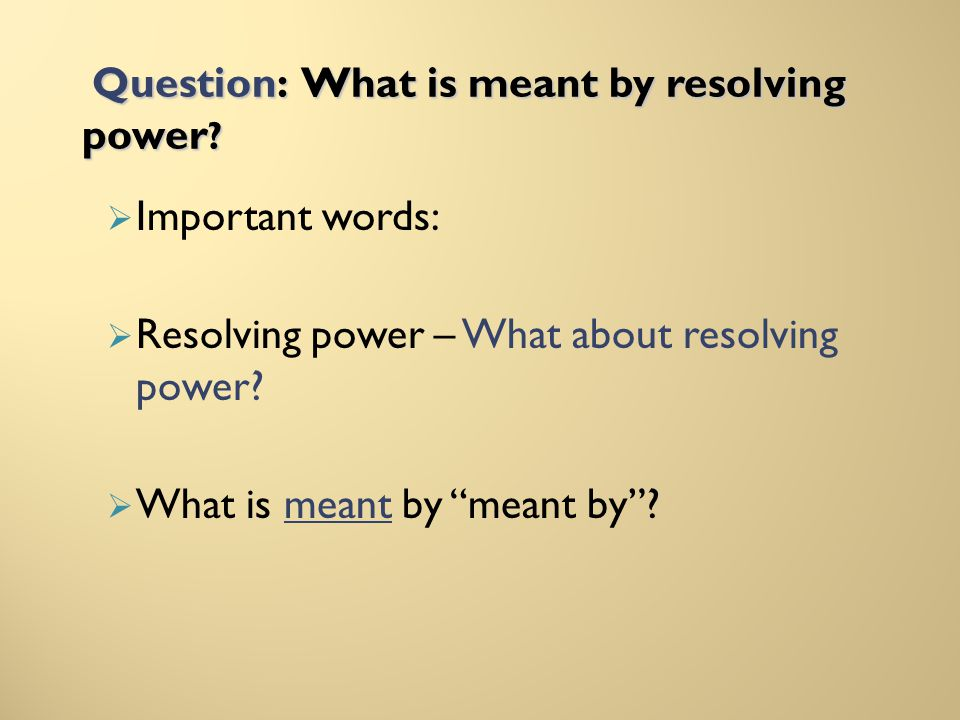 Question: What is meant by resolving power