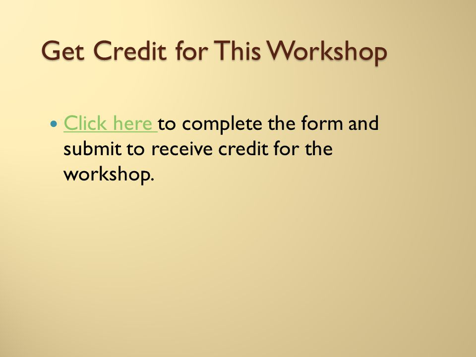 Get Credit for This Workshop