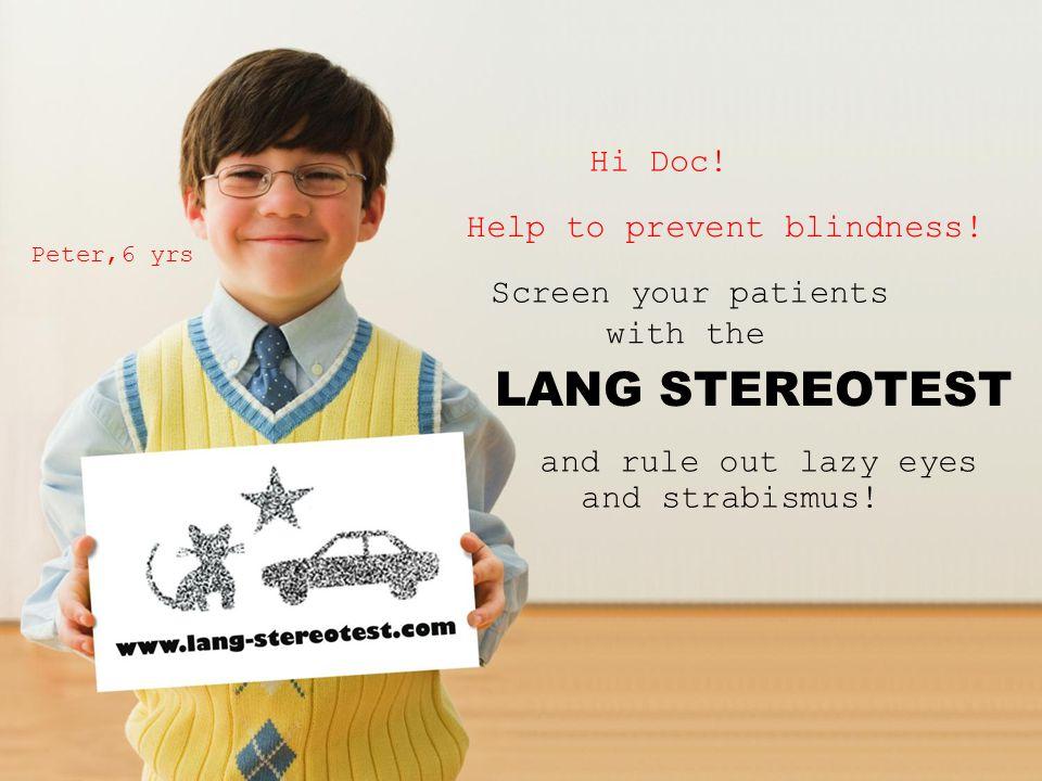 LANG STEREOTEST Hi Doc! Help to prevent blindness!