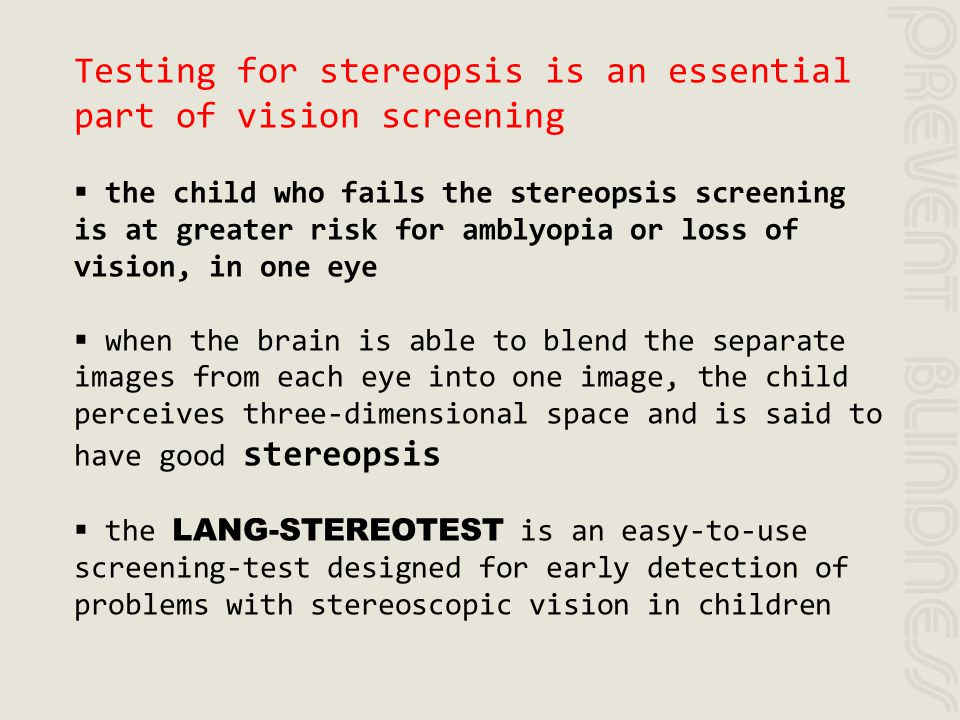 Testing for stereopsis is an essential part of vision screening