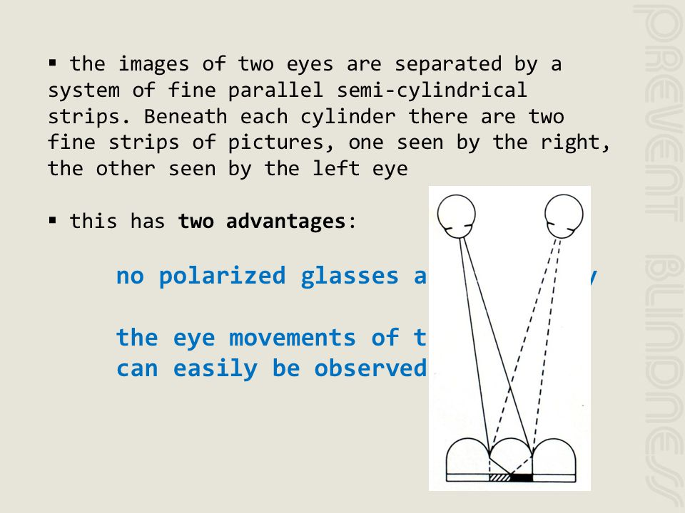the eye movements of the examenee can easily be observed