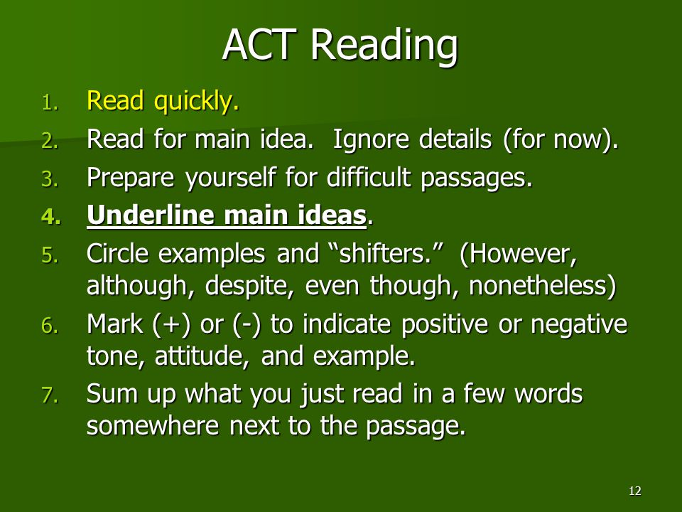 ACT Reading Read quickly.